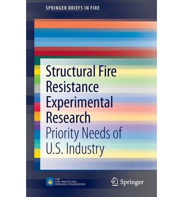 Structural Fire Resistance Experimental Research : Priority Needs of U.S. Industry