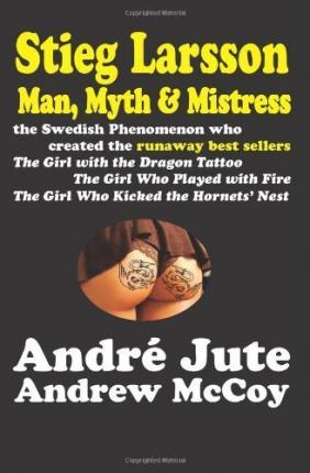 Stieg larsson man myth mistress co editor in chief of for Girl with dragon tattoo books in order