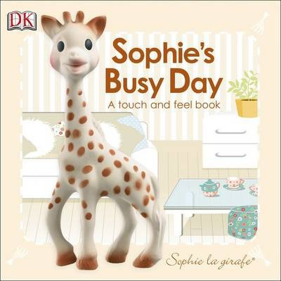 Baby Touch and Feel: Sophie La Girafe: Sophie's Busy Day
