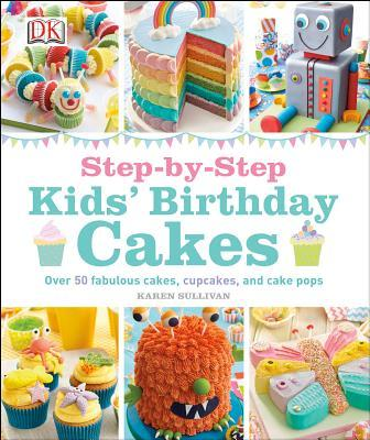 Step-By-Step Kids  Birthday Cakes : Dr Karen Sullivan ...