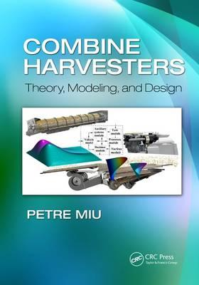 Combine Harvesters : Theory, Modeling, and Design