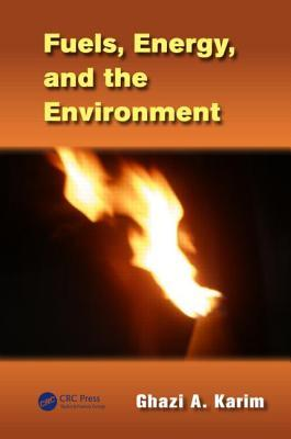 download Fuels, Energy, and the Environment – Ghazi A. Karim