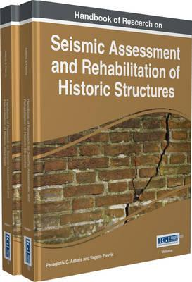 Handbook of Research on Seismic Assessment and Rehabilitation of Historic Structures: Volume 2