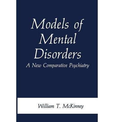 Models of Mental Disorders : A New Comparative Psychiatry