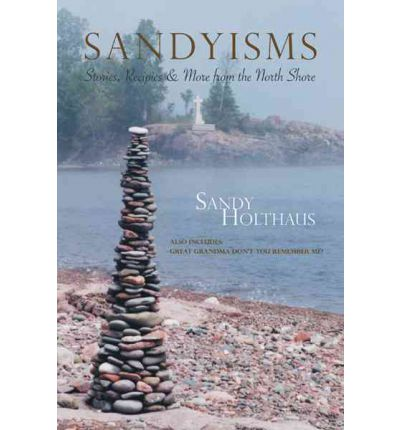 Sandyisms : Stories, Recipes & More from the North Shore