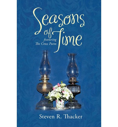 Seasons of Time : Featuring The Cross Poem