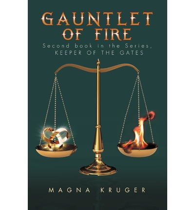 Gauntlet of Fire : 2nd Book in the Series: Keeper of the Gates