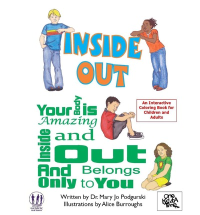 Inside Out : Your Body Is Amazing Inside and Out and Belongs Only to You