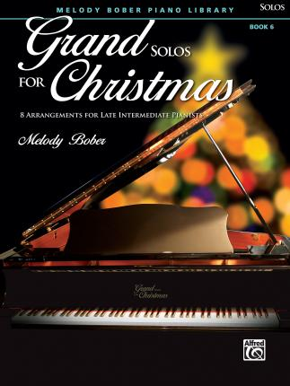 Grand Solos for Christmas, Bk 6 : 7 Arrangements for Late Intermediate Pianists