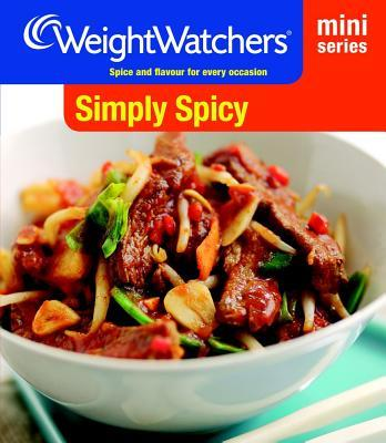 Weight Watchers Mini Series: Simply Spicy : Spice and Flavour for Every Occasion