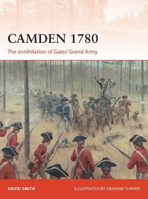 Camden 1780 : The Annihilation of Gates' Grand Army