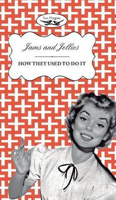 Jellies and Jams - How They Used to Do It