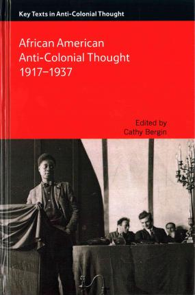 African American Anti-Colonial Thought, 1917-1937