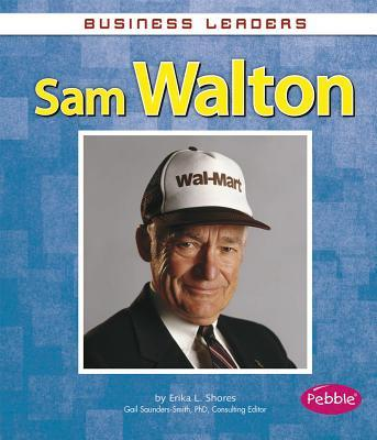 account of the life of sam walton and history of wal mart Account describes efforts by entrepreneur sam walton, the founder of walmart, to  evade paying his employees minimum wage.