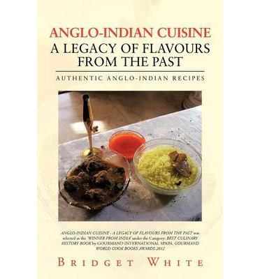 Free anglo indian cuisine a legacy of flavours from the past anglo indian cuisine a legacy of flavours from the past authentic anglo forumfinder Images