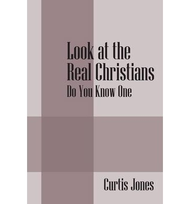 Look at the Real Christians : Do You Know One