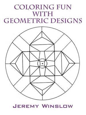 Coloring Fun with Geometric Designs : Volume 1
