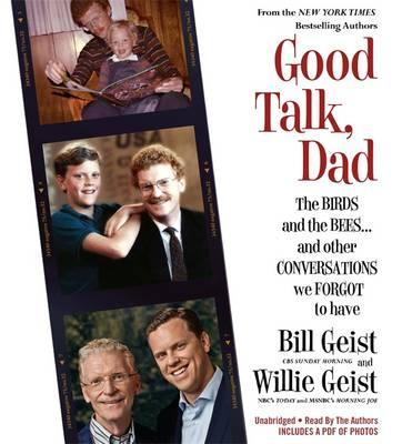 Good Talk, Dad : The Birds and the Bees...and Other Conversations We Forgot to Have