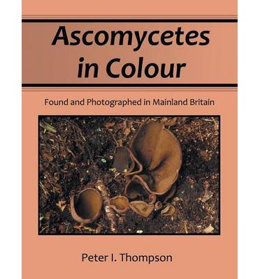 Ascomycetes in Colour