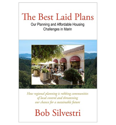The Best Laid Plans : Our Planning and Affordable Housing Challenges in Marin