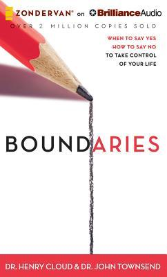 Boundaries : When to Say Yes, How to Say No, to Take Control of Your Life