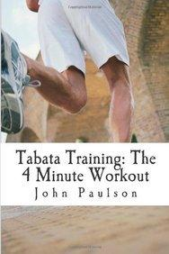 Tabata Training : The 4 Minute Workout