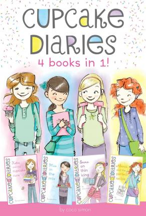 Cupcake Diaries 4 Books in 1! : Katie and the Cupcake Cure; MIA in the Mix; Emma on Thin Icing; Alexis and the Perfect Recipe