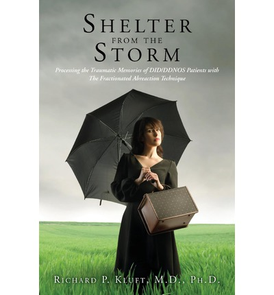Shelter from the Storm : Processing the Traumatic Memories of Did/Ddnos Patients with the Fractionated Abreaction Technique