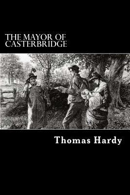 an overview of the life and death of the mayor of casterbridge by thomas hardy Streaming resources for david thacker the mayor of casterbridge  for movie overview,  so begins the mayor of casterbridge, thomas hardy s.