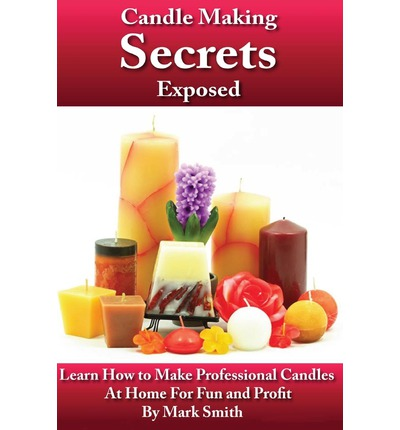 Candle Making Secrets Exposed