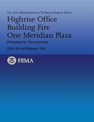Highrise Office Building Fire One Meridian Plaza- Philadelphia, Pennsylvania