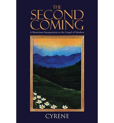 The Second Coming : A Mysterious Interpretation to the Gospel of Matthew