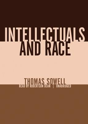 Intellectuals and Race by Thomas Sowell (2013, CD, Unabridged) audiobook