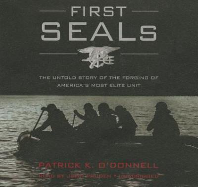Kostenlose Hörbücher zum Herunterladen auf den iPod First Seals : The Untold Story of the Forging of America S Most Elite Unit iBook by Patrick K O Donnell