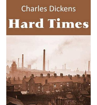 hard times coketown Coketown is such a place 'i've always admired hard times – dickens' one truly northern novel the title is a bit off putting.