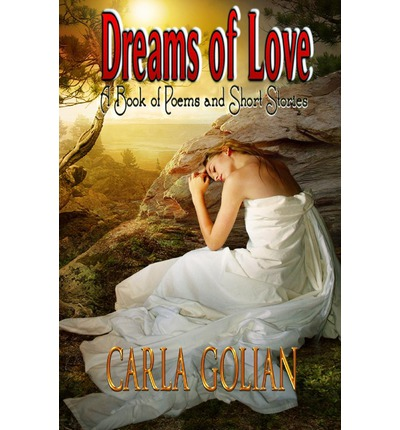 Dreams of Love : A Book of Poems and Short Stories