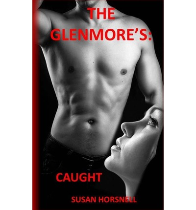 The Glenmore's : Caught: Caught