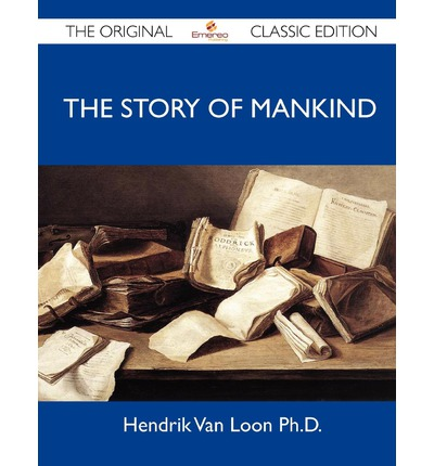 The Story of Mankind - The Original Classic Edition