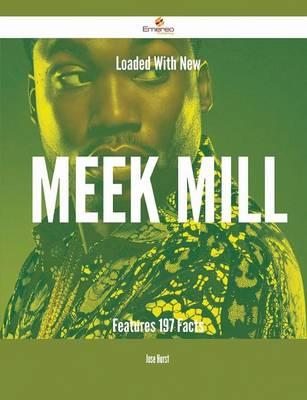 Loaded with New Meek Mill Features - 197 Facts