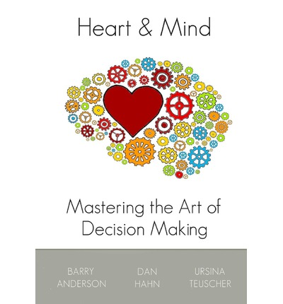 the heart and mind in decision making essay The three minds of the body - brain, heart and gut thus both gut and heart mind help in overall thought process improved decision making and increased.
