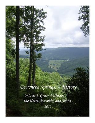 Beersheba Springs, a History : Volume I, General History, the Hotel-Assembly