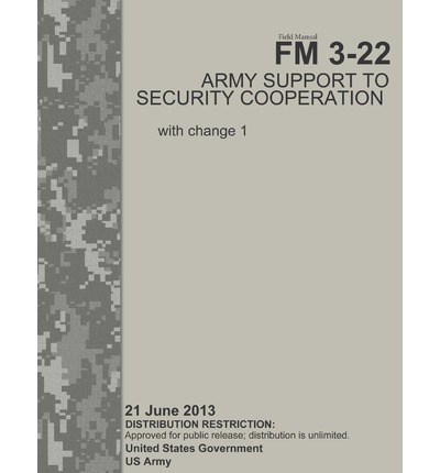 Field Manual FM 3-22  Army Support to Security Cooperation  January 2013