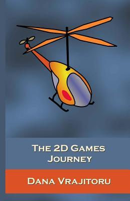 The 2D Games Journey : A Progressive Study of 2D Games and Essential Algorithms in Flash ActionScript 3.0
