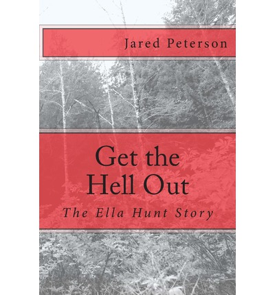 Get the Hell Out : The Ella Hunt Story
