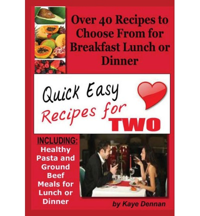 Quick Easy Recipes For Two Kaye Dennan 9781493620920