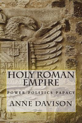 Holy Roman Empire: Power Politics Papacy