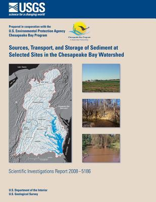 Sources, Transport, and Storage of Sediment at Selected Sites in the Chesapeake Bay Watershed