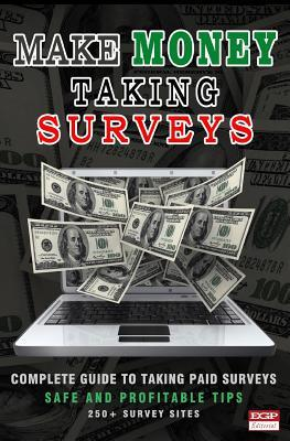 Make Money Taking Surveys : Guide to Taking Paid Surveys Online