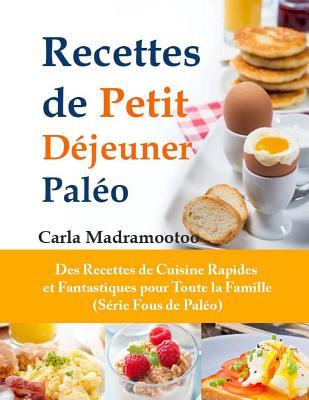 recettes de petit dejeuner paleo carla madramootoo 9781497389663. Black Bedroom Furniture Sets. Home Design Ideas