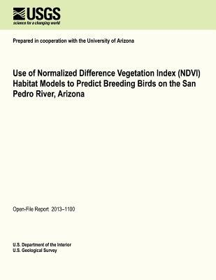 Use of Normalized Difference Vegetation Index (Ndvi) Habitat Models to Predict Breeding Birds on the San Pedro River, Arizona